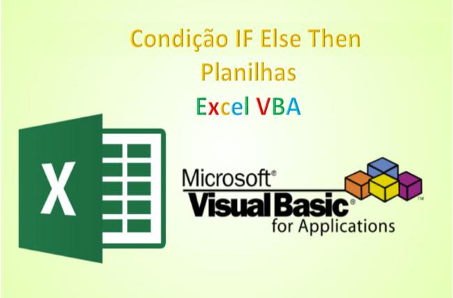 Condição If Then Else End IF Excel VBA Planilha